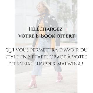 Téléchargez votre E-Book offertqui vous permettra d'avoir du style en 5 étapes !